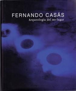 """Libro-Catálogo """"Fernando Casás – Arqueología del no-lugar """""""