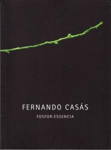 "Libro-catálogo  ""Fernando Casás  – FOSFOR-ESSENCIA"""